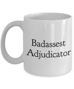 Badassest Adjudicator, 11oz Coffee Mug  Dad Mom Inspired Gift - Ribbon Canyon
