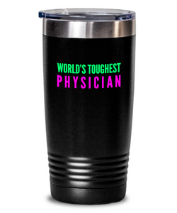World's Toughest Physician Inspiration Quote 20oz. Stainless Tumblers - Ribbon Canyon