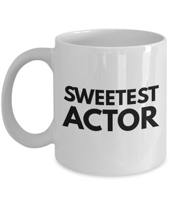 Sweetest Actor - Birthday Retirement or Thank you Gift Idea -   11oz Coffee Mug - Ribbon Canyon