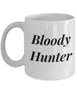 Bloody Hunter, 11oz Coffee Mug Gag Gift for Coworker Boss Retirement or Birthday - Ribbon Canyon