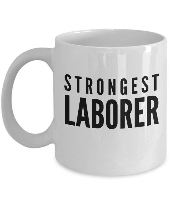 Strongest Laborer - Birthday Retirement or Thank you Gift Idea -   11oz Coffee Mug - Ribbon Canyon