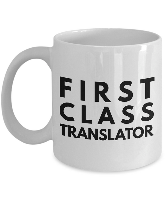 First Class Translator - Birthday Retirement or Thank you Gift Idea -   11oz Coffee Mug - Ribbon Canyon