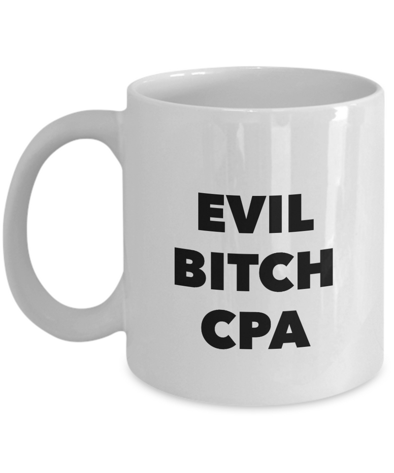 Funny Cpa 11Oz Coffee Mug , Evil Bitch Cpa for Dad, Grandpa, Husband From Son, Daughter, Wife for Coffee & Tea Lovers - Ribbon Canyon
