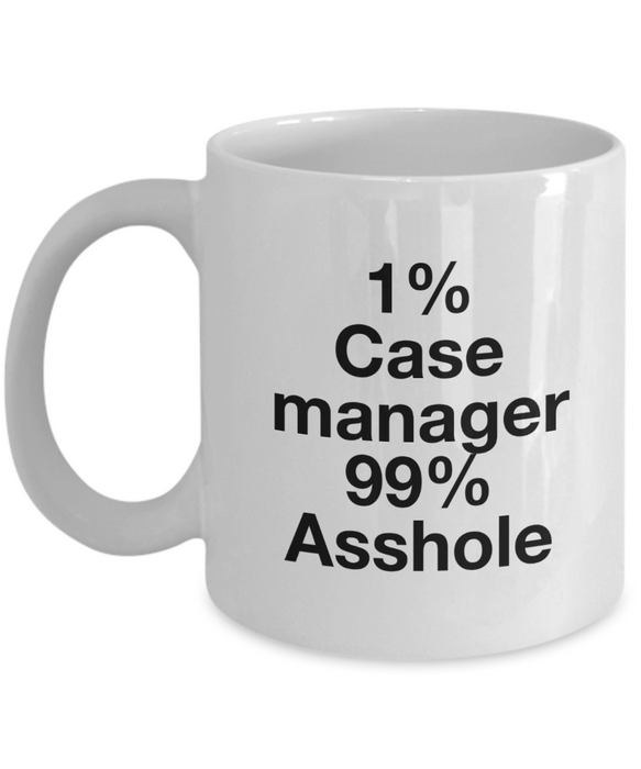 1% Case Manager 99% Asshole, 11oz Coffee Mug Gag Gift for Coworker Boss Retirement or Birthday - Ribbon Canyon