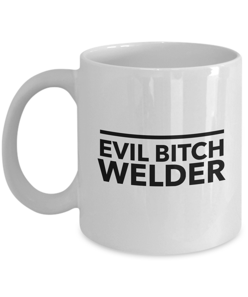 Funny Welder Quote 11Oz Coffee Mug , Evil Bitch Welder for Dad, Grandpa, Husband From Son, Daughter, Wife for Coffee & Tea Lovers - Ribbon Canyon