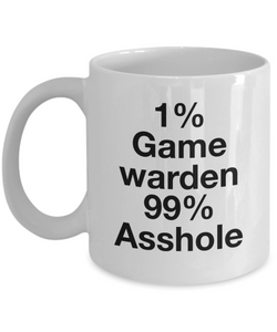 Funny Mug 1% Game Warden 99% Asshole   11oz Coffee Mug Gag Gift for Coworker Boss Retirement - Ribbon Canyon