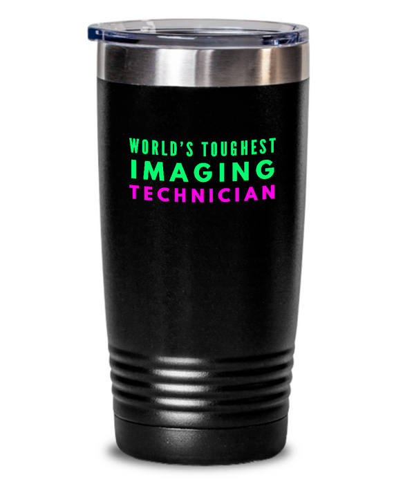 World's Toughest Imaging Technician Inspiration Quote 20oz. Stainless Tumblers - Ribbon Canyon