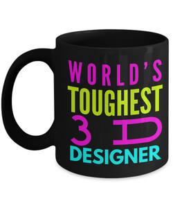 """ World's Toughest 3D Designer "" Novelty Gifts Boss Leaving Retirement Coworker Gift -   11oz Black Mug - Ribbon Canyon"