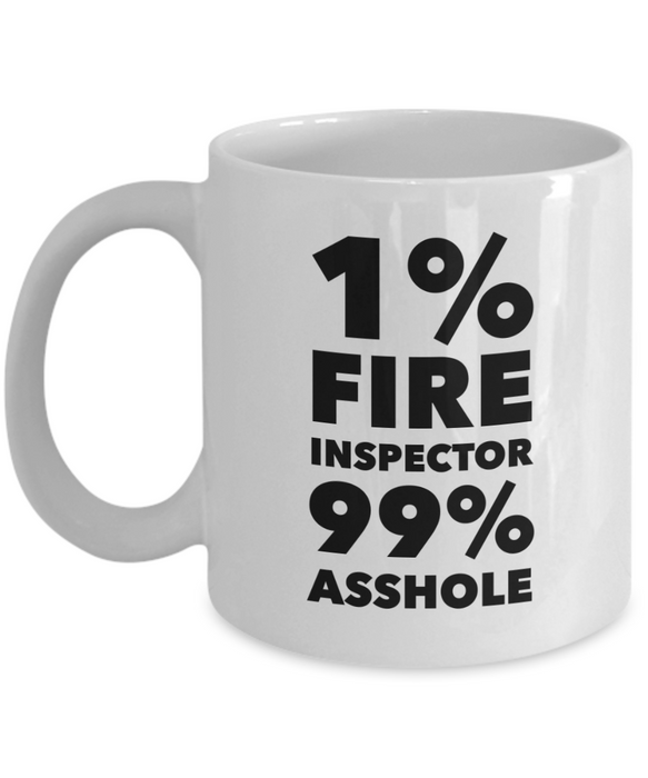 1% Fire Inspector 99% Asshole, 11oz Coffee Mug Best Inspirational Gifts - Ribbon Canyon