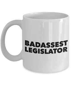 Badassest Legislator  11oz Coffee Mug Best Inspirational Gifts - Ribbon Canyon