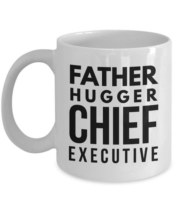 Father Hugger Chief Executive, 11oz Coffee Mug Gag Gift for Coworker Boss Retirement or Birthday - Ribbon Canyon