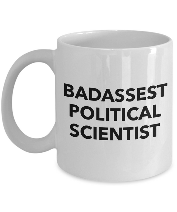 Badassest Political Scientist  11oz Coffee Mug Best Inspirational Gifts - Ribbon Canyon