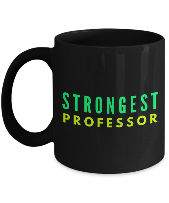Strongest Professor -  Coworker Friend Retirement Birthday or Graduate Gift -   11oz Coffee Mug - Ribbon Canyon