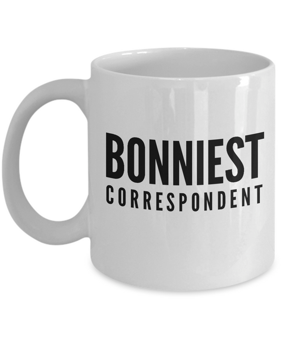 Bonniest Correspondent - Birthday Retirement or Thank you Gift Idea -   11oz Coffee Mug - Ribbon Canyon
