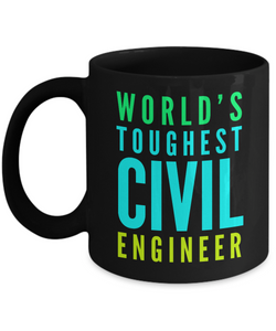 """ World's Toughest Civil Engineer "" Novelty Gifts Boss Leaving Retirement Coworker Gift -   11oz Black Mug - Ribbon Canyon"