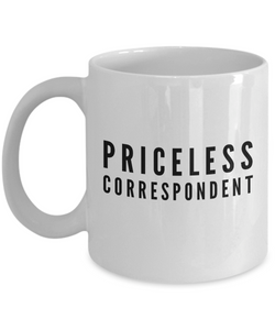Priceless Correspondent - Birthday Retirement or Thank you Gift Idea -   11oz Coffee Mug - Ribbon Canyon