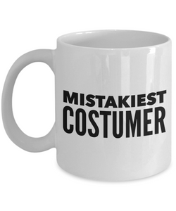 Mistakiest Costumer   11oz Coffee Mug Gag Gift for Coworker Boss Retirement - Ribbon Canyon