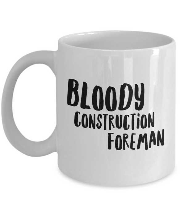 Bloody Construction Foreman Gag Gift for Coworker Boss Retirement or Birthday - Ribbon Canyon