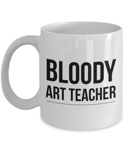 Bloody Art Teacher Gag Gift for Coworker Boss Retirement or Birthday - Ribbon Canyon