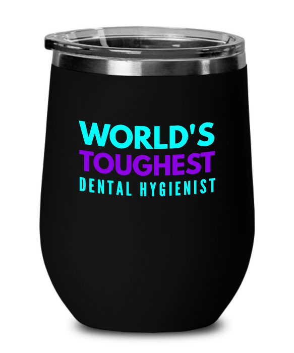 World's Toughest Dental Hygienist Insulated 12oz Stemless Wine Glass - Ribbon Canyon