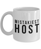 Mistakiest Host, 11oz Coffee Mug Gag Gift for Coworker Boss Retirement or Birthday - Ribbon Canyon