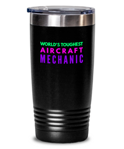 World's Toughest Aircraft Mechanic Inspiration Quote 20oz. Stainless Tumblers - Ribbon Canyon