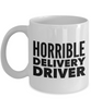 Funny Mug Horrible Delivery Driver   11oz Coffee Mug Gag Gift for Coworker Boss Retirement - Ribbon Canyon