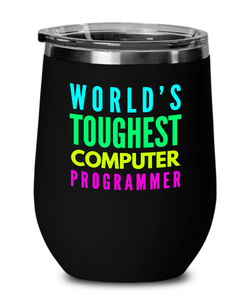 World's Toughest Computer Programmer Insulated 12oz Stemless Wine Glass - Ribbon Canyon