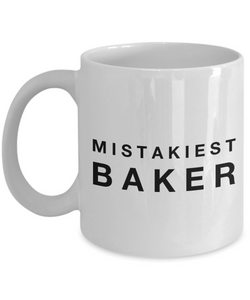 Mistakiest Baker, 11oz Coffee Mug Best Inspirational Gifts - Ribbon Canyon