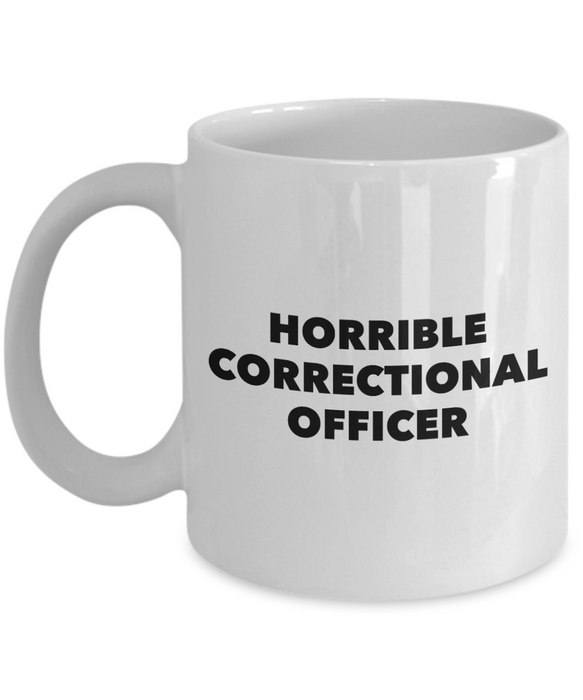 Horrible Correctional Officer, 11oz Coffee Mug  Dad Mom Inspired Gift - Ribbon Canyon