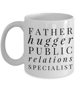 Father Hugger Public Relations Specialist Gag Gift for Coworker Boss Retirement or Birthday - Ribbon Canyon