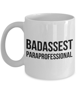Badassest Paraprofessional, 11oz Coffee Mug Gag Gift for Coworker Boss Retirement or Birthday - Ribbon Canyon