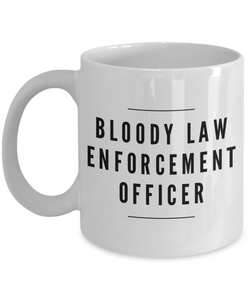 Bloody Law Enforcement Officer, 11oz Coffee Mug Best Inspirational Gifts - Ribbon Canyon