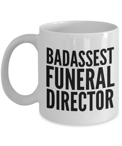 Badassest Funeral Director  11oz Coffee Mug Best Inspirational Gifts - Ribbon Canyon