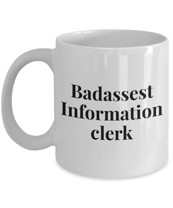 Badassest Information Clerk  11oz Coffee Mug Best Inspirational Gifts - Ribbon Canyon