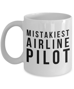Mistakiest Airline Pilot, 11oz Coffee Mug  Dad Mom Inspired Gift - Ribbon Canyon
