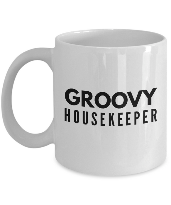 Groovy Housekeeper - Birthday Retirement or Thank you Gift Idea -   11oz Coffee Mug - Ribbon Canyon