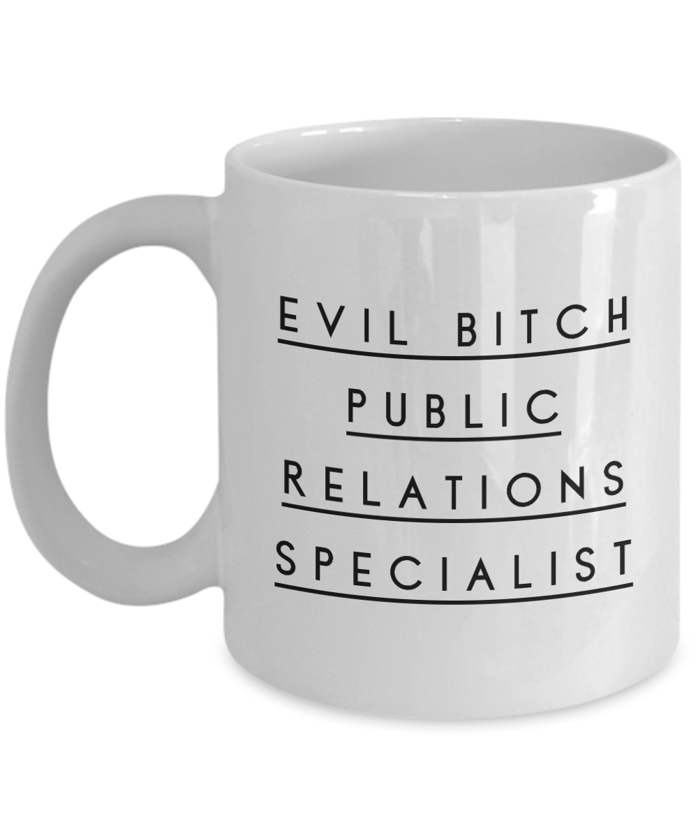 Evil Bitch Public Relations Specialist, 11Oz Coffee Mug Unique Gift Idea for Him, Her, Mom, Dad - Perfect Birthday Gifts for Men or Women / Birthday / Christmas Present - Ribbon Canyon