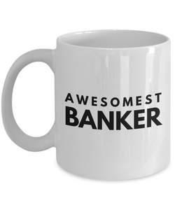 Awesomest Banker - Birthday Retirement or Thank you Gift Idea -   11oz Coffee Mug - Ribbon Canyon