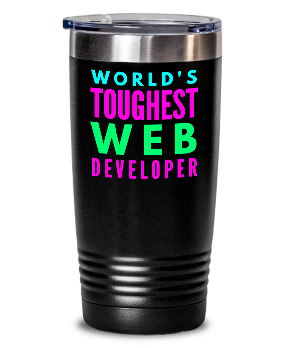 World's Toughest Web Developer Inspiration Quote 20oz. Stainless Tumblers - Ribbon Canyon