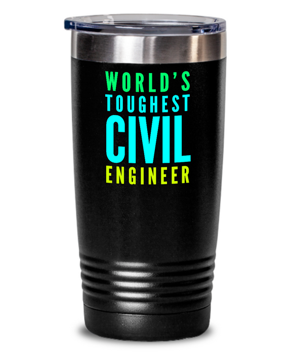 World's Toughest Civil Engineer Inspiration Quote 20oz. Stainless Tumblers - Ribbon Canyon