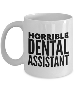 Horrible Dental Assistant Gag Gift for Coworker Boss Retirement or Birthday - Ribbon Canyon