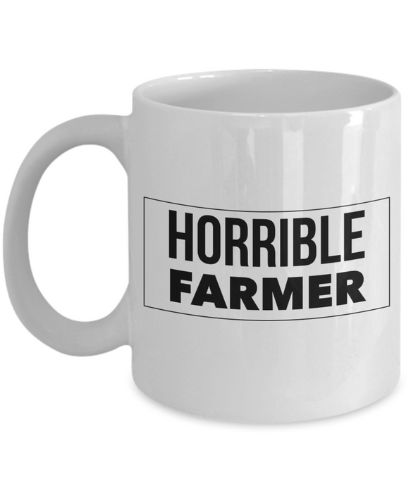 Funny Mug Horrible Farmer   11oz Coffee Mug Gag Gift for Coworker Boss Retirement - Ribbon Canyon
