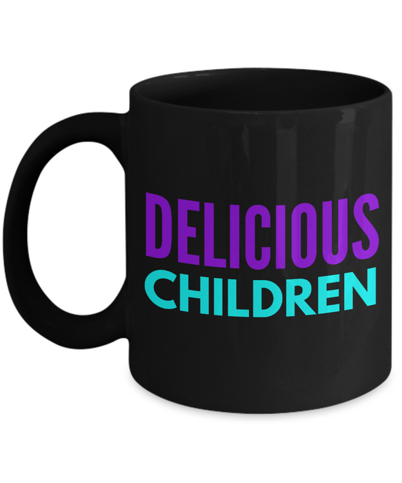 Delicious Children - Family Gag Gifts For Mom or Dad Birthday Father or Mother Day -   11oz Coffee Mug - Ribbon Canyon
