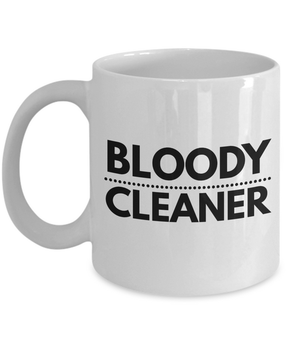 Funny Mug Bloody Cleaner   11oz Coffee Mug Gag Gift for Coworker Boss Retirement - Ribbon Canyon