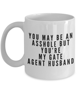 You May Be An Asshole But You'Re My Gate Agent Husband Gag Gift for Coworker Boss Retirement or Birthday - Ribbon Canyon