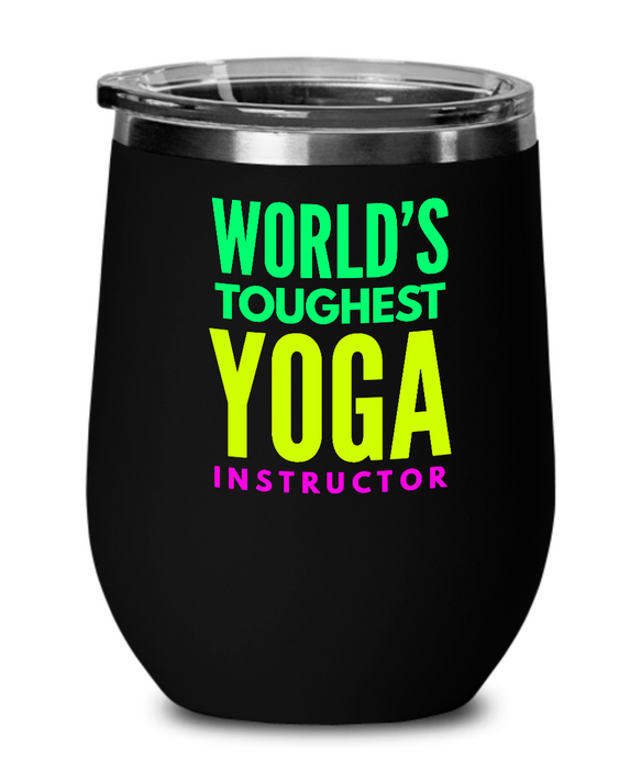 World's Toughest Yoga Instructor Insulated 12oz Stemless Wine Glass - Ribbon Canyon