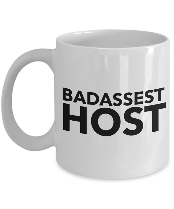 Funny Mug Badassest Host   11oz Coffee Mug Gag Gift for Coworker Boss Retirement - Ribbon Canyon