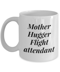 Mother Hugger Flight Attendant, 11oz Coffee Mug  Dad Mom Inspired Gift - Ribbon Canyon