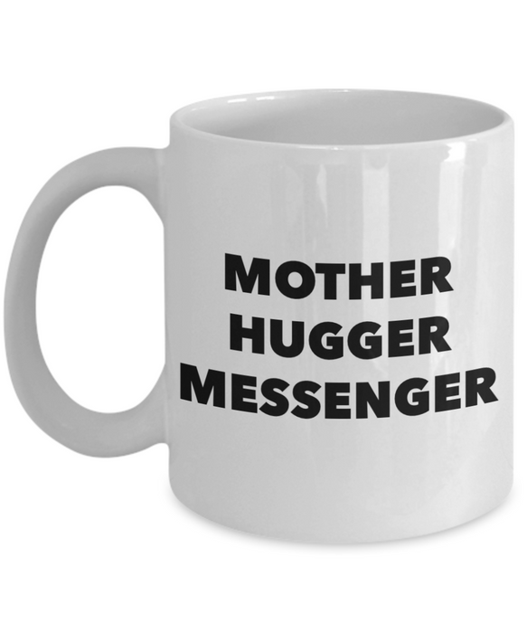 Mother Hugger Messenger, 11oz Coffee Mug  Dad Mom Inspired Gift - Ribbon Canyon